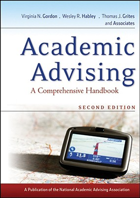 Academic Advising By Gordon, Virginia N./ Habley, Wesley R./ Grites, Thomas J.